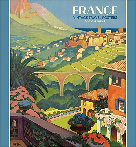 2017 France: Vintage Travel Posters Wall Calendar by Swann Auction Galleries (2016-07-15)