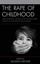 The Rape of Childhood: Developmental, Clinical, and Sociocultural Aspects of Childhood Sexual Abuse (Margaret S. Mahler)