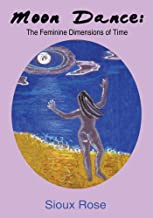 Moon Dance: the Feminine Dimensions of Time