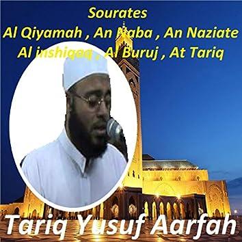 Sourates Al Qiyamah, An Naba, An Naziate, Al Inshiqaq, Al Buruj, At Tariq (Quran)