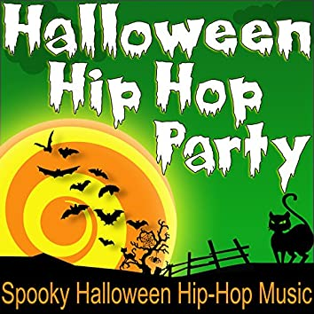 Halloween Hip Hop Party (Spooky Halloween Hip-Hop Music)