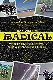 Uma viagem radical: motociclismo, rafting, ciclismo, rapel, voo livro, tirolesa e pêndulo (Portuguese Edition)