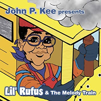 John P. Kee Presents Lil' Rufus & The Melody Train