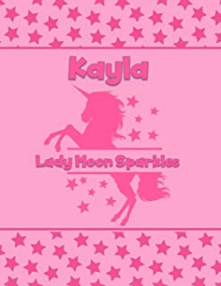 Kayla Lady Moon Sparkles: Personalized Draw & Write Book with Her Unicorn Name | WordVocabulary List Included for Story W...