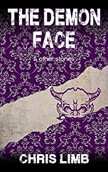 The Demon Face: & other stories by [Chris Limb]