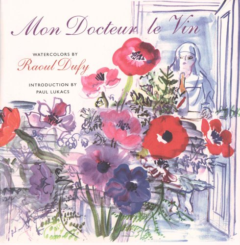 Mon Docteur Le Vin: Watercolors by Raoul Dufy (Henry McBride Series in Modernism & Modernity)
