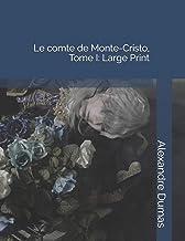 Le Comte de Monte-Cristo, Tome I: Large Print