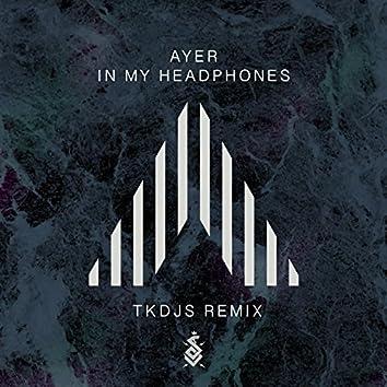In My Headphones (TKDJS Remix)