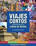 Viajes cortos alrededor de la Ciudad de México: Cómo llegar, qué hacer y dónde comer en: Taxco, Tepoztlán, Malinalco y Cholula