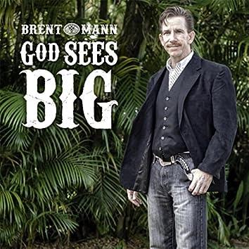 God Sees Big