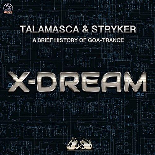 A Brief History Of Goa-Trance X-Dream (Original Mix)