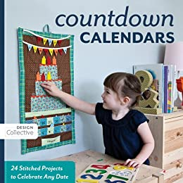 Count Down Calendars: 24 Stitched Projects to Celebrate Any Date (Design Collective) (English Edition)