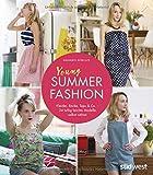 Young Summer Fashion: Kleider, Röcke, Tops & Co. – 24 luftig-leichte Modelle einfach selbst nähen: mit Schnittmusterbogen für die Größen S bis XL