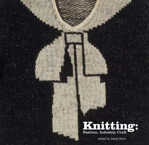 Knitting: Fashion, Industry, Craft