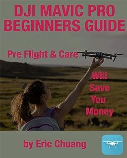 MAVIC SECRETS: Pre-Flight and Care Will Save You Money