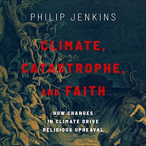 Climate, Catastrophe, and Faith cover art