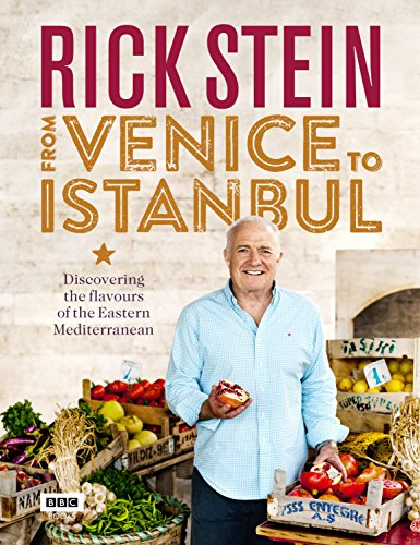 Rick Stein: From Venice to Istanbul: Discovering the Flavours of the Eastern Mediterranean (English Edition)