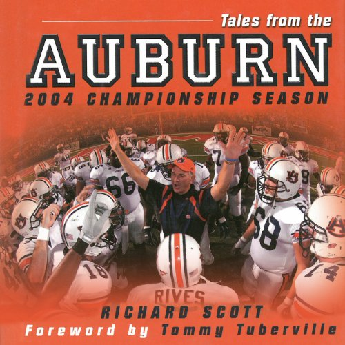 Tales from the Auburn 2004 Championship Season     An Inside Look at a Perfect Season              By:                                                                                                                                 Richard Scott                               Narrated by:                                                                                                                                 Mark Ashby                      Length: 5 hrs and 23 mins     1 rating     Overall 4.0