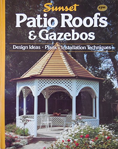 Sunset Patio Roofs & Gazebos - Design Ideas, Plans, Installation Techniques