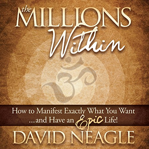 Couverture de The Millions Within: How to Manifest Exactly What You Want and Have an EPIC Life!