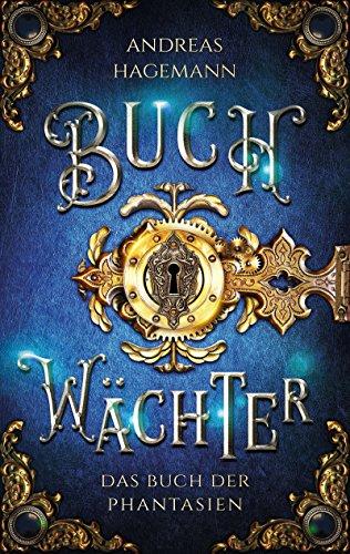 Buchwächter - Band 1: Das Buch der Phantasien