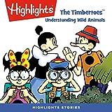 The Timbertoes: Understanding Wild Animals
