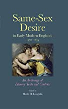 Same–sex desire in early modern England, 1550–1735: An anthology of literary texts and contexts