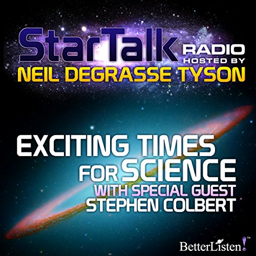 Star Talk Radio: Exciting Times for Science audiobook cover art