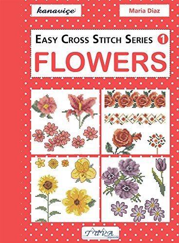 Easy Cross Stitch Series 1: Flowers