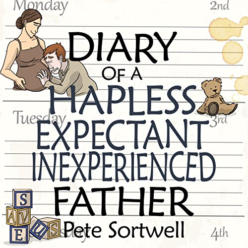 The Diary of an Expectant, Hapless & Inexperienced Father: Pregnancy - Nine Months cover art