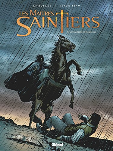 Les Maîtres-Saintiers - Tome 02 : Les Sanglots de plomb, 1815