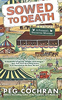 Sowed to Death (Farmer's Daughter Mystery Book 2) by [Peg Cochran]