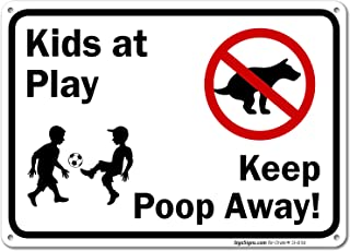 Kids at Play Sign, Keep Poop Away Sign, 10x7 Rust Free Aluminum, Weather/Fade Resistant, Easy Mounting, Indoor/Outdoor Use, Made in USA by SIGO SIGNS