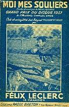 MOI MES SOULIERS grand prix du disque 1951 de l'académie Charles Cros PARTITION POUR LE CHANT