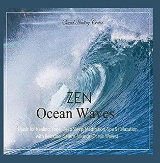 Zen Ocean Waves: Music for Healing, Yoga, Deep Sleep, Meditation, Spa & Relaxation by Sound Healing Center
