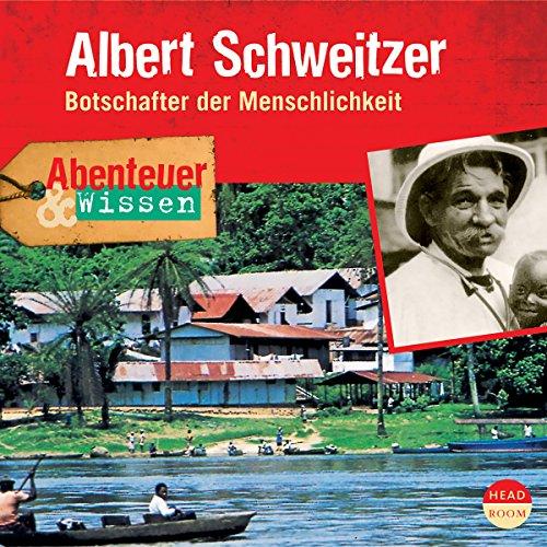 Albert Schweitzer - Botschafter der Menschlichkeit Titelbild