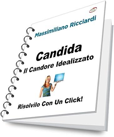 Candida: Il Candore Idealizzato (Risolvilo con un Click! Vol. 7)