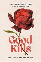 Good Kills: God, Good, and The Sword