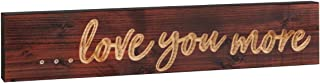 P. Graham Dunn Love You More Brown 17 x 3.5 Inch Pine Wood Carved Barnhouse Block Tabletop Sign