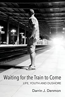 Waiting for the Train to Come: Life, Youth and Dushore