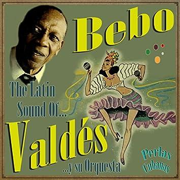Perlas Cubanas: The Latin Sound Of Bebo Valdés