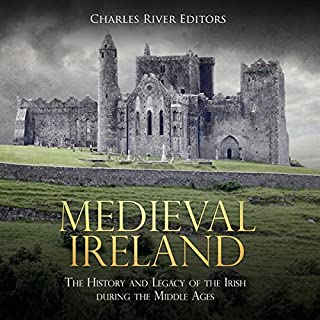 Medieval Ireland: The History and Legacy of the Irish During the Middle Ages                   By:                                                                                                                                 Charles River Editors                               Narrated by:                                                                                                                                 Colin Fluxman                      Length: 1 hr and 34 mins     5 ratings     Overall 3.8
