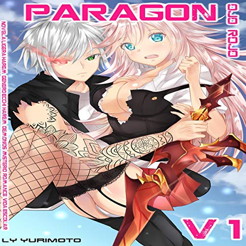 Paragon - Ojo Rojo Vol.1 Novela Ligera Harem [Paragon - Red Eye Vol.1 Light Novel Harem] audiobook cover art