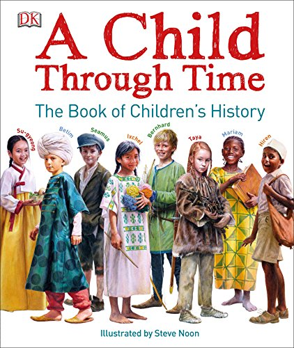 A Child Through Time: The Book of Childrens History