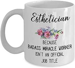 Esthetician Mug, Cute Coffee Cup Gift, Badass Miracle Worker