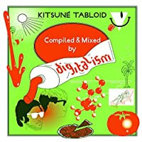 Kitsune Tabloid Compiled and Mixed by Digitalism by Various Artists (2008-07-08)