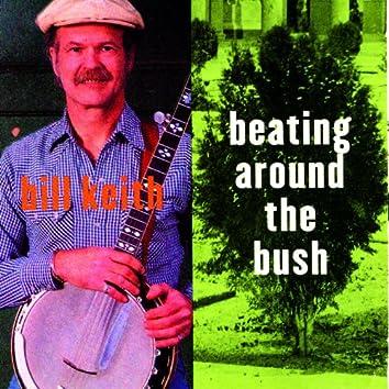 Beating Around The Bush