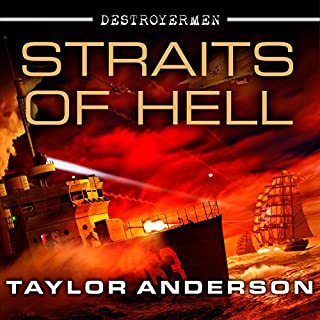 Destroyermen: Straits of Hell     Destroyermen, Book 10              Written by:                                                                                                                                 Taylor Anderson                               Narrated by:                                                                                                                                 William Dufris                      Length: 17 hrs and 34 mins     2 ratings     Overall 4.5