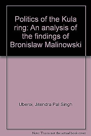 Politics of the Kula ring: An analysis of the findings of Bronislaw Malinowski