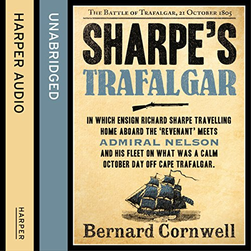 Sharpe's Trafalgar: The Battle of Trafalgar, 21 October 1805 (The Sharpe Series, Book 4) audiobook cover art